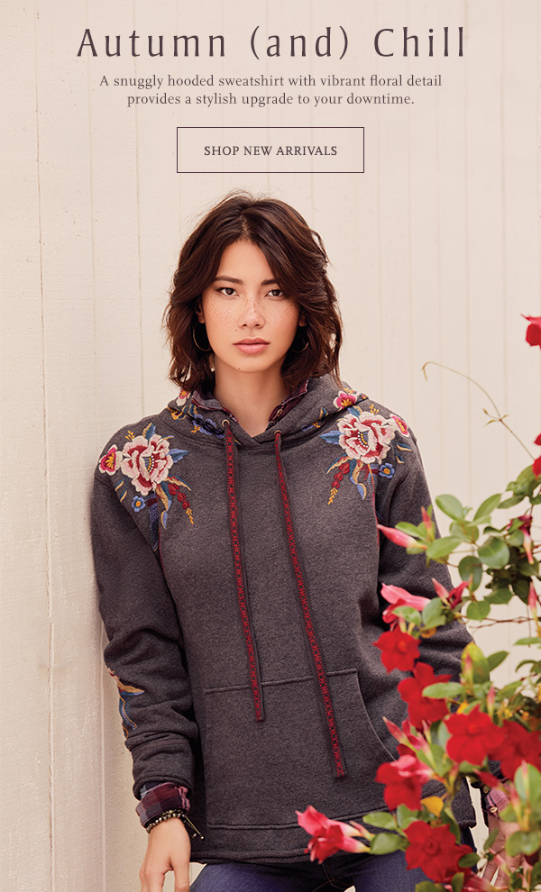 Autumn (and) Chill: A snuggly hooded sweatshirt with vibrant floral detail provides a stylish upgrade to your downtime. SHOP NEW ARRIVALS