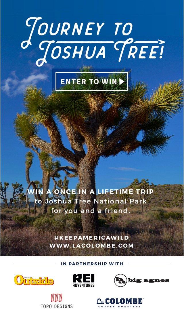 Enter to Win the Journey to Joshua Tree Sweepstakes