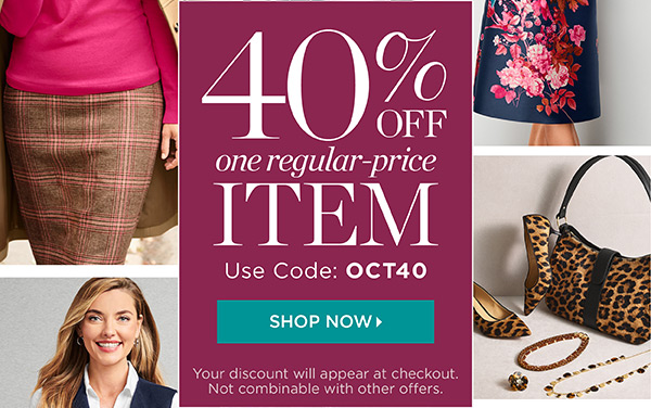 Hours Left: 40% off One Regular-Price Item. Use Code: OCT40. Shop Now