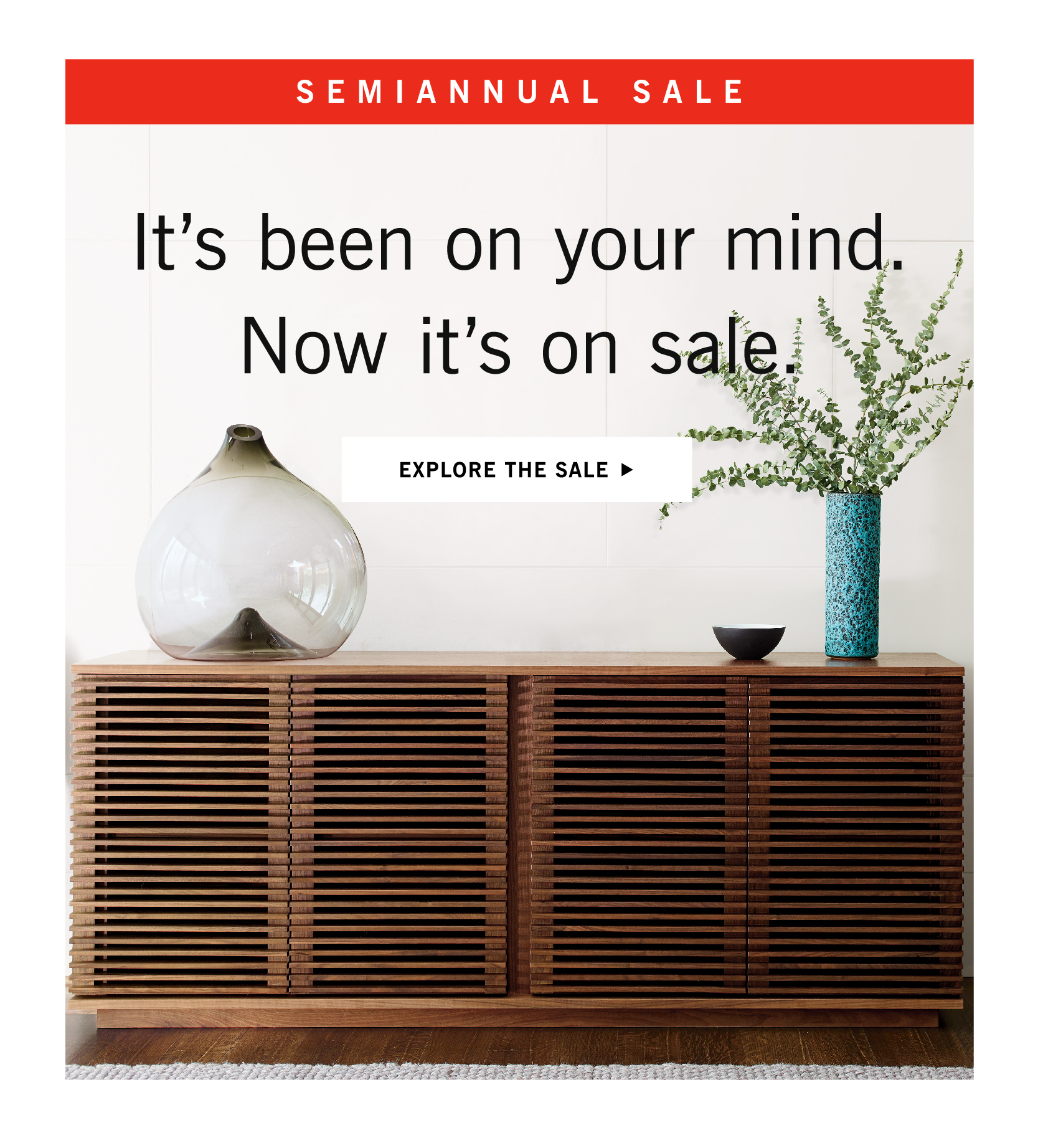 The Semiannual Sale. It's been on your mind. Now it's on sale.