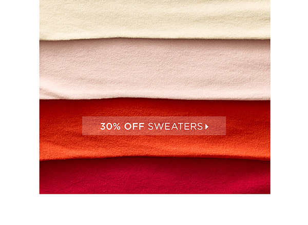 30% off Sweaters. Shop Now