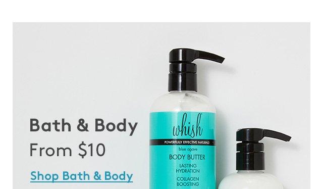 Bath & Body | From $10 | Shop Bath & Body