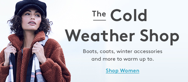 The Cold Weather Shop | Boots, coats, winter accessories and more to warm up to. | Shop Women
