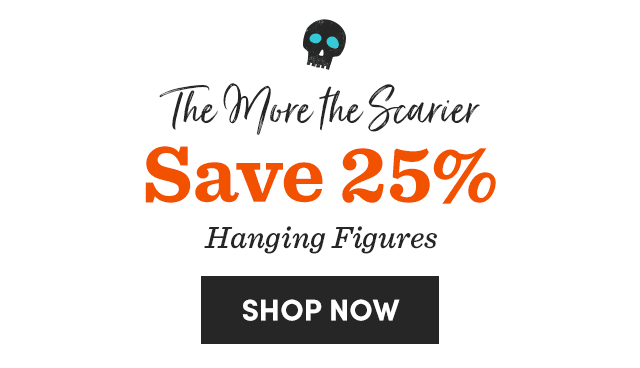 Save 25% Hanging Figures