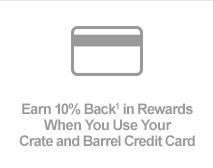 Earn 10% Back in Rewards  When Your Use Your Crate and Barrel
