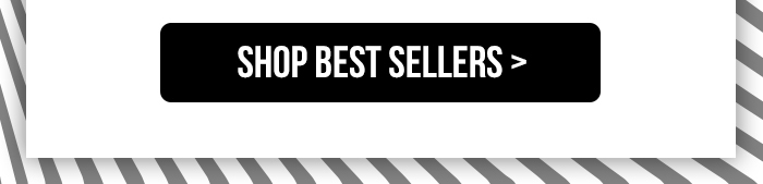 Shop Best Sellers >