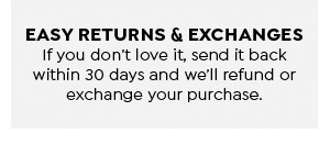 EASY RETURNS & EXCHANGES