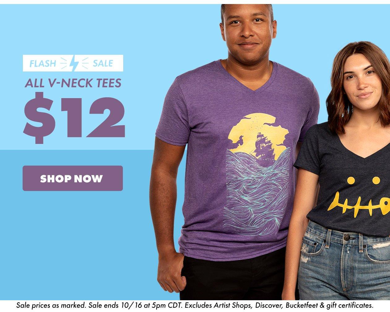 Flash Sale! all Tri-Blend & V-Neck Tees only $12!