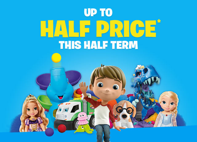 Up to HALF PRICE Toys