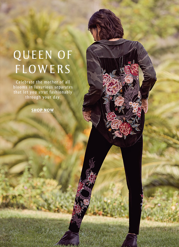 Queen of Flowers: Celebrate the mother of all blooms in luxurious separates that let you strut fashionably through your day. SHOP NOW