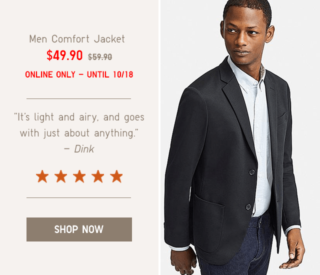 MEN COMFORT JACKET $49.90 - SHOP NOW