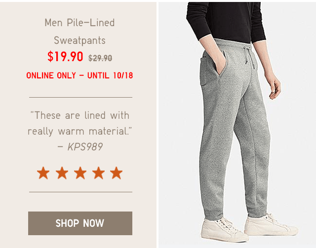 MEN SILE-LINED SWEATPANTS $19.90 - SHOP NOW