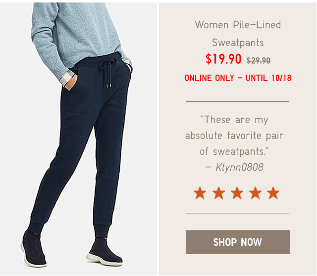 WOMEN PILE-LINED SWEATPANTS $19.90 - SHOP NOW