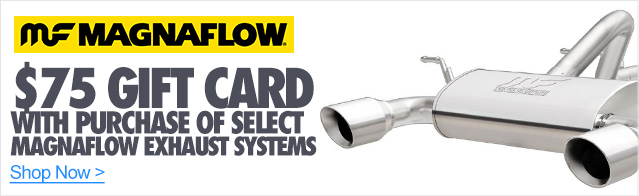 $75 Gift Card With Purchase Of Select Magnaflow Exhaust Systems