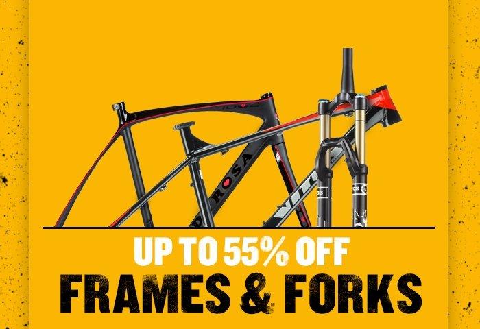 Up to  55% off Frames & Forks