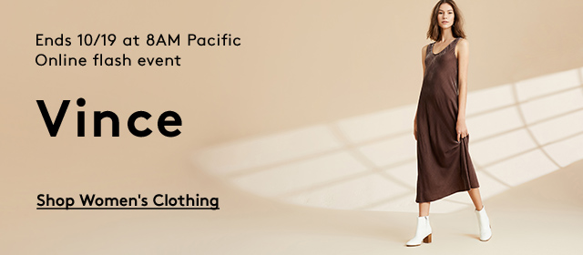 Ends 10/19 at 8AM Pacific | Online flash event | Vince | Shop Women's Clothing