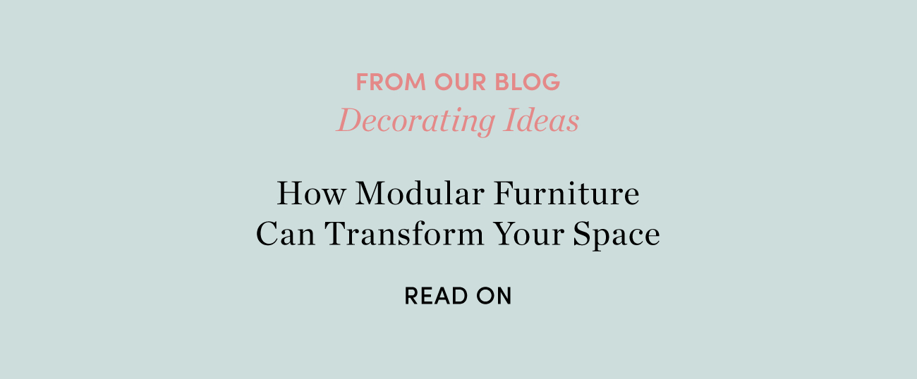How Modular Furniture Can Transform Your Space - Read On