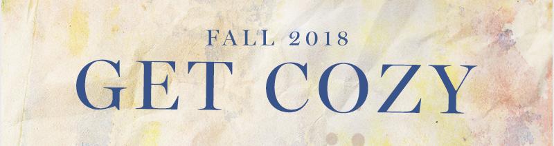 Fall 2018 - Get Cozy