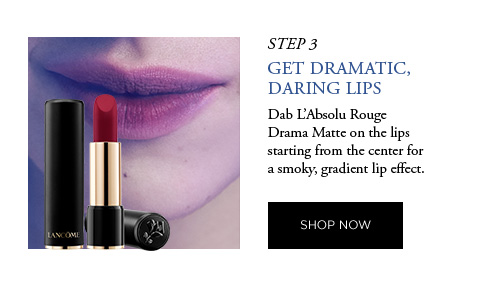 STEP 3 - GET DRAMATIC, DARING LIPS - Dab L'Absolu Rouge Drama Matte on the lips starting from the center for a smoky, gradient lip effect. - SHOP NOW