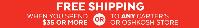 Free shipping | When you spend $35 or more or to any Carter's or OshKosh store