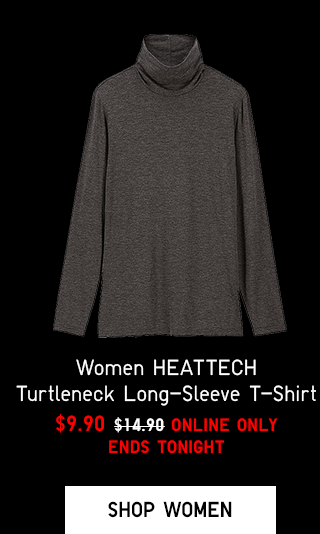 WOMEN HEATTECH TURTLENECK LONG-SLEEVE T-SHIRT $9.90 - SHOP WOMEN
