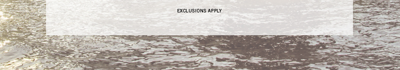 EXCLUSIONS APPLY