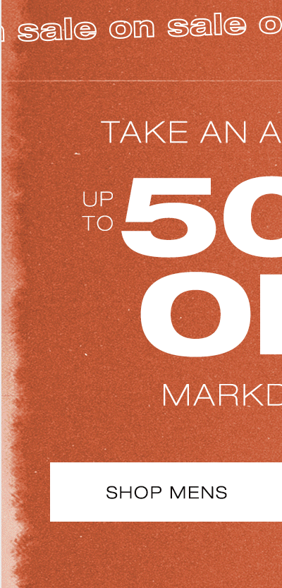 Take An Additional Up To 50% Off Markdowns - Shop Mens