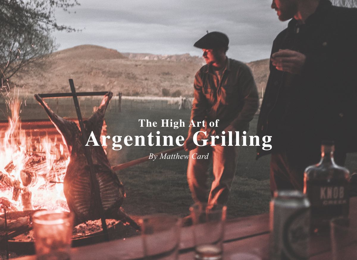 The High Art of Argentine Grilling By Matthew Card