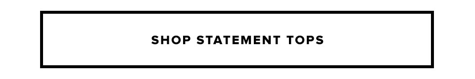 Shop Statement Tops