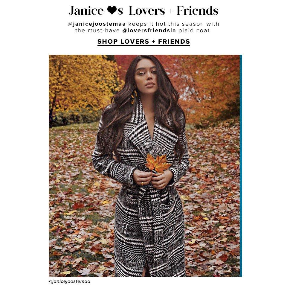 Janice <3s Lovers + Friends. @janicejoostemaa keeps it hot this season with the must-have @loversfriendsla plaid coat. Shop Lovers + Friends.