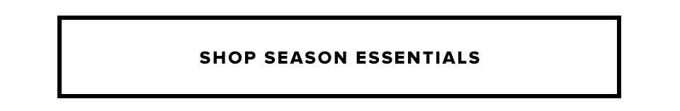Shop Season Essentials