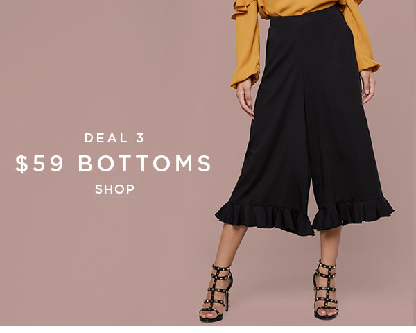 DEAL 3   $59 Bottoms   SHOP >