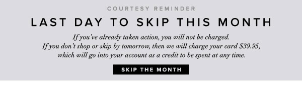 SKIP THE MONTH