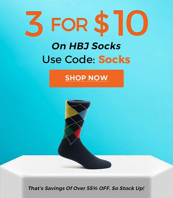3 for $10 on HBJ Socks   Use Code: Socks