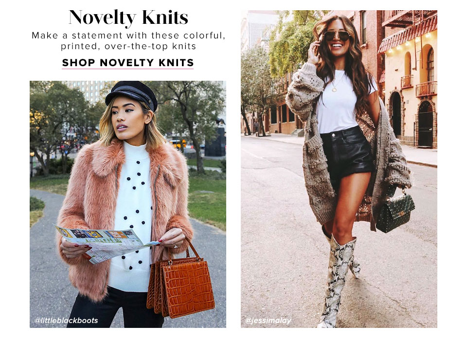 Novelty Knits. Make a statement with these colorful, printed, over-the-top knits. Shop Novelty Knits.