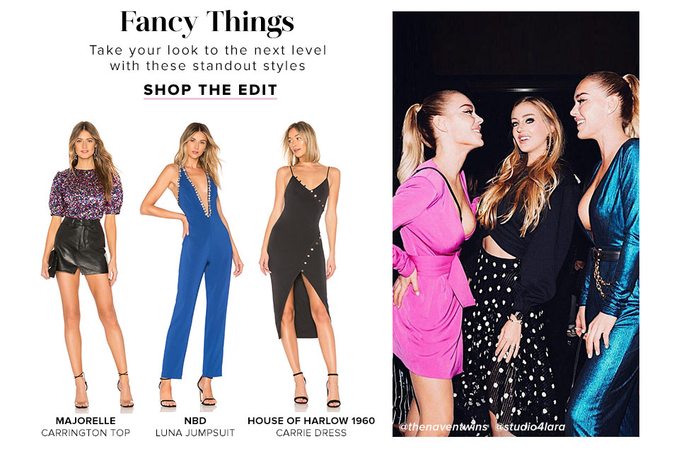 Fancy Things. Take your look to the next level with these standout styles. Shop the Edit.