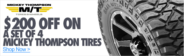 $200 Off on a set of Mickey Thompson tires