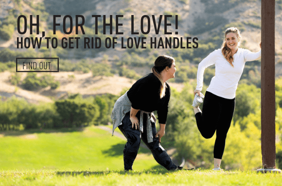 Oh for the love! How to get rid of love handles.
