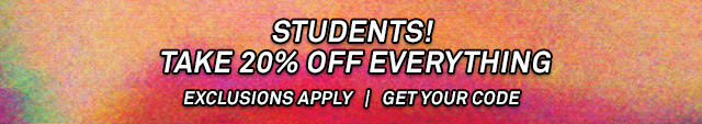 Students - 20% off everything!