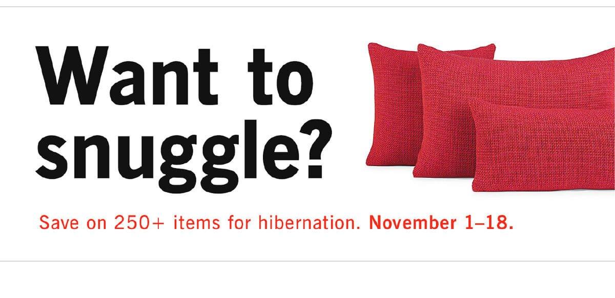 Save on 250+ items for hibernation.