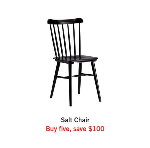 Salt Chair  Buy five, save $100