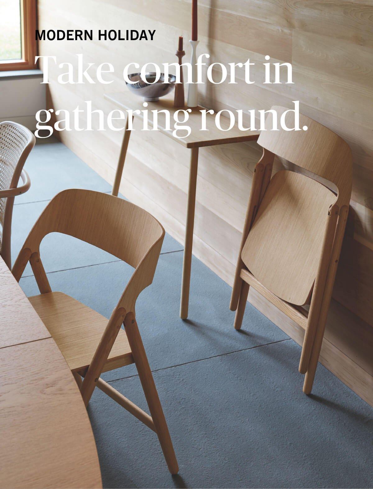 Take comfort in gathering round.