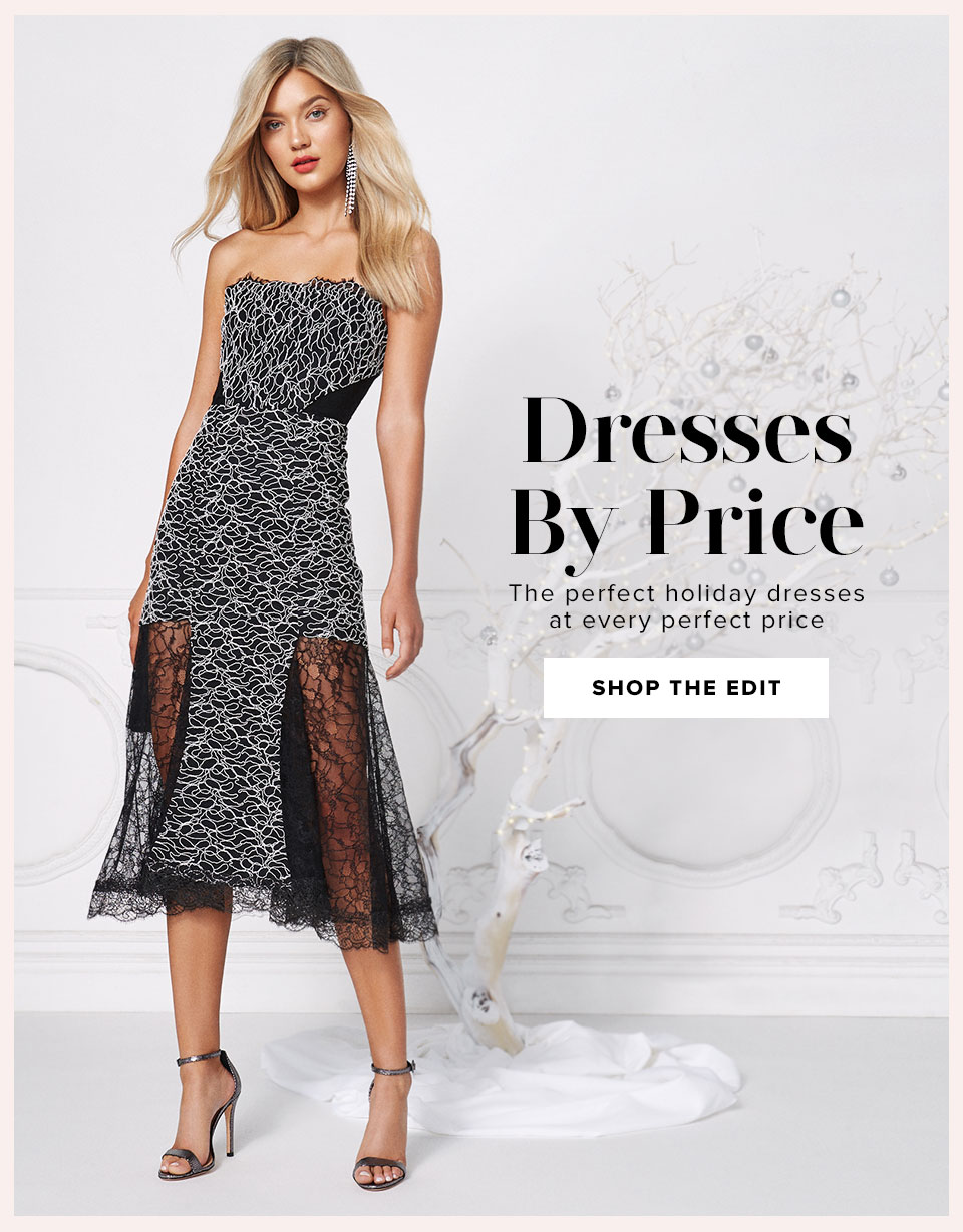 Dresses By Price. The perfect holiday dresses at every price. Shop the edit.
