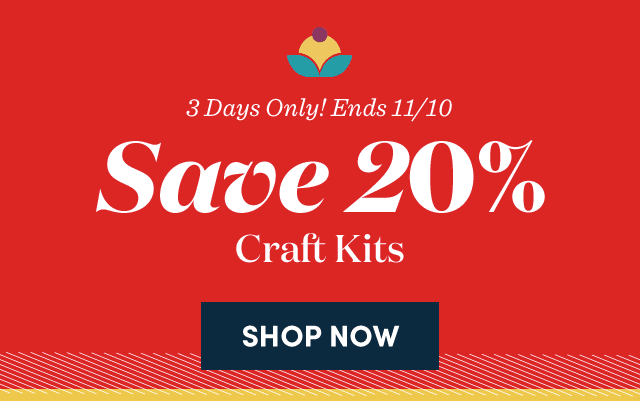 Save 20% Craft Kits