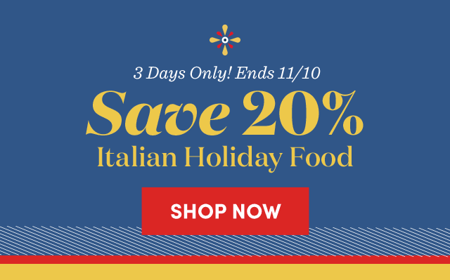 Save 20% Italian Holiday Food