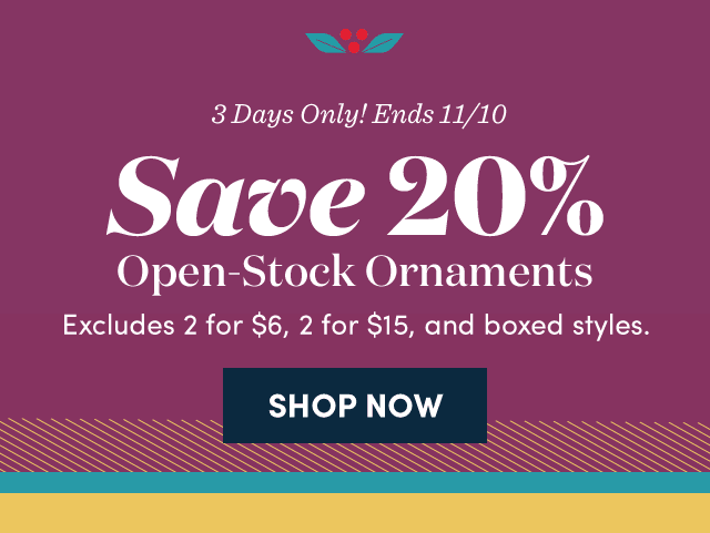 Save 20% Open-Stock Ornaments