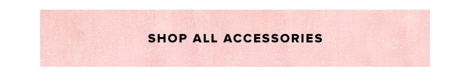 Shop all accessories.