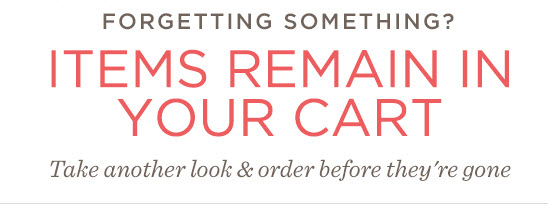 Items Remain in Your Cart