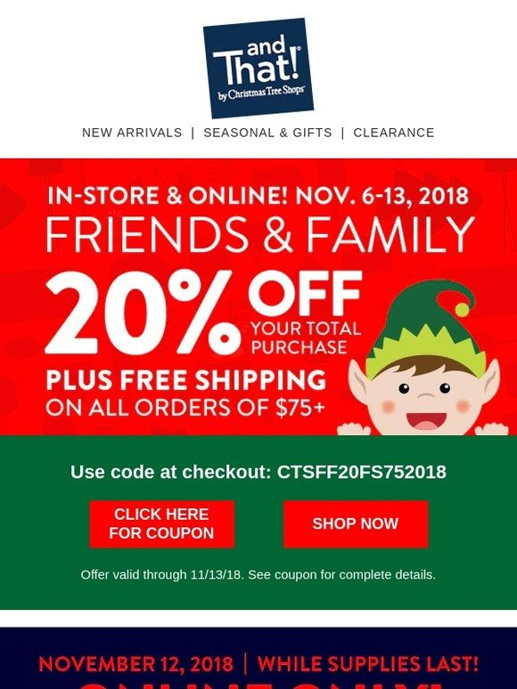 fbcf89e5b7 Christmas Tree Shops  Friends   Family! 20% Off your Total Purchase! +  Holiday Inflatable Yard Décor! Online Only!