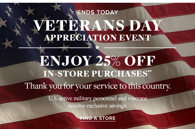 ENDS TODAY   VETERANS DAY APPRECIATION EVENT